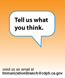 Tell us what you think: send us an email at eziz@cdph.ca.gov